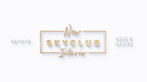 Skyclub: New Interior Launch