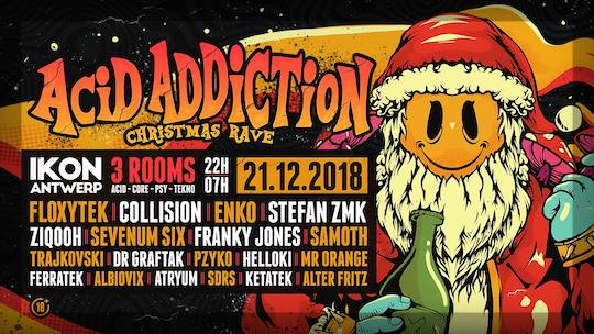 Acid Addiction - Christmas Rave w/ 3 ROOMS