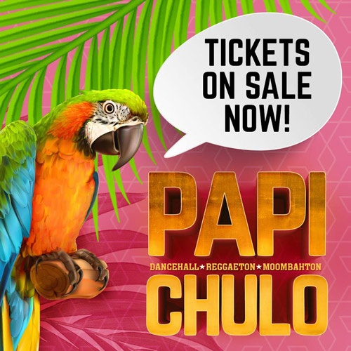 Tickets Papi Chulo